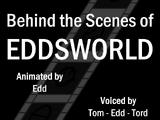 Behind the Scenes of Eddsworld