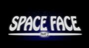 Space face part 2