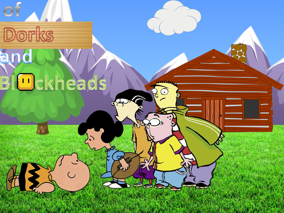 Slide1 Poster For The Fanfiction Of Dorks And Blockheads Is A Crossover Between Ed Edd N Eddy