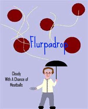 Flurpadrop