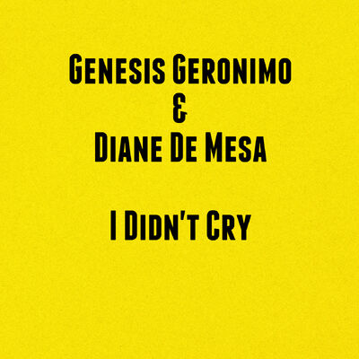 I Didn't Cry (with Diane De Mesa)