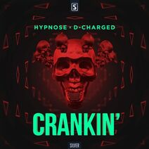 Hypnose x D-Charged - Crankin'