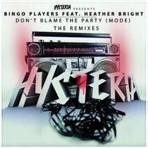 Bingo Players feat. Heather Bright - Don't Blame The Party (Mode) (The Remixes)