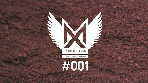 Blasterjaxx - Maxximize On Air Podcast 001