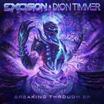 Excision & Dion Timmer - Breaking Through EP