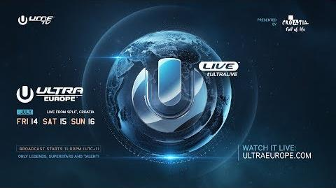 ULTRA LIVE presents Ultra Europe 2017 - DAY1