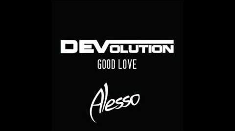 DEVolution Ft. Amy Pearson - Good Love (Alesso Remix)