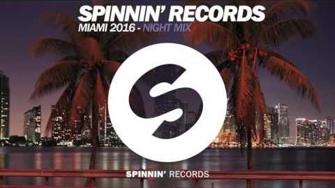 Spinnin' Records Miami 2016 Night Mix