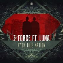 E-Force ft. Luna - F*ck This Nation