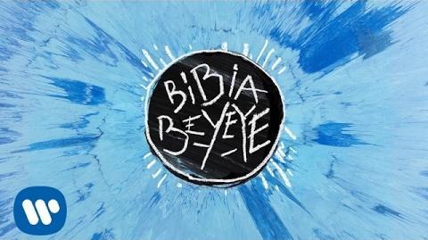 Bibia be ye ye ed sheeran wiki fandom powered by wikia - Traduzione dive ed sheeran ...