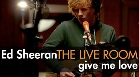 """Ed Sheeran - """"Give Me Love"""" captured in The Live Room"""