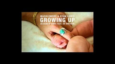 Macklemore & Ryan Lewis - Growing Up (Sloane's Song) feat