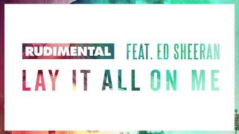 Rudimental Feat Ed Sheeran Lay It All On Me Audio