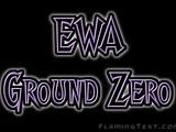 EWA Ground Zero