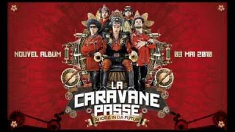 La Caravane Passe - Zinzin Moretto