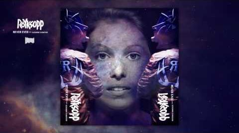 Röyksopp - Never Ever feat