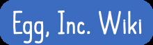 Egg, Inc. Wiki