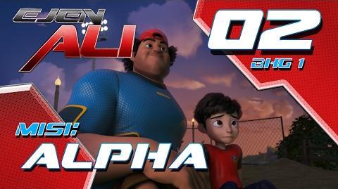 Ejen Ali (Episod 2 Bhg 1) - Misi Alpha