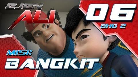 Ejen Ali (Episod 6 Bhg 2) - Misi BANGKIT