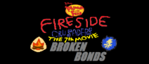 Fireside Crusaders The 7th Movie Broken Bonds