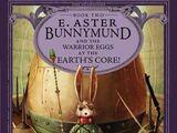 E. Aster Bunnymund y los huevos de Guerrero en el núcleo de la Tierra!