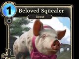 Beloved Squealer