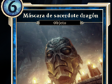 Máscara de sacerdote dragón (Legends)