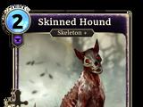 Skinned Hound (Legends)