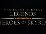 The Elder Scrolls: Legends: Heroes of Skyrim