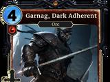 Garnag, Dark Adherent