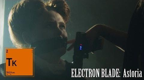 Electron Blade- Astoria