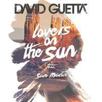 Lovers On The Sun - David Guetta