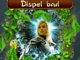 Dispel bad