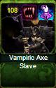 File:Vampiric Axe Slave.png