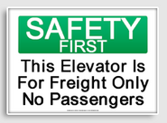 This elevator is for freight only no passengers osha caution sign