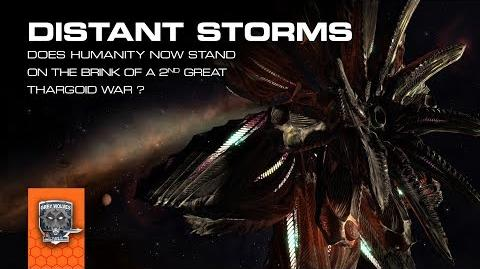 DISTANT STORMS - Does Humanity Now Stand On The Brink Of A 2nd Thargoid War?