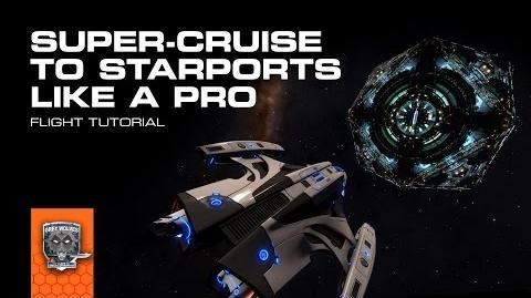 SUPER CRUISE TO STARPORTS LIKE A PRO - Flight Tutorial-0