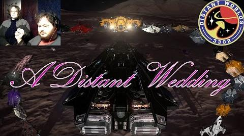 Elite Dangerous - Distant Worlds A Distant Wedding
