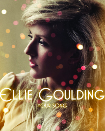 Your Song Song Ellie Goulding Wiki Fandom