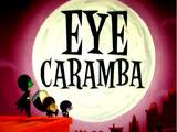 Eye Caramba/Gallery