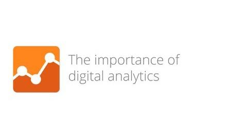 Digital Analytics Fundamentals - The importance of digital analytics