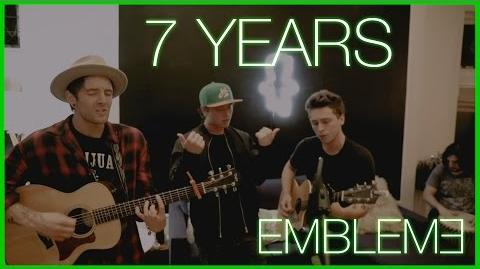 7 Years (EMBLEM3 Cover)