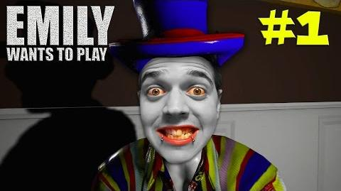Emily Wants to Play - Episode 1 I F*CKING HATE CLOWNS!!!