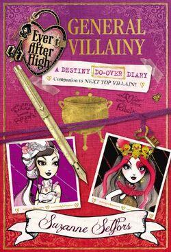 Book - Ever After High General Villainy A Destiny Do-Over Diary