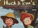 Huck & Tom's Mississippi Adventure (1995)