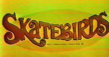 Skatebirds 1977 Title Card
