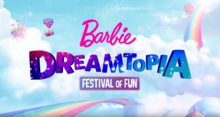 Barbie Dreamtopia Festival of Fun 2017 Title Card