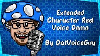 Extended Character Reel Voice Demo by DatVoiceGuy