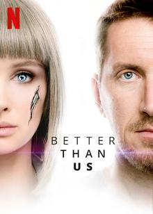 Better than Us 2019 Netflix Poster