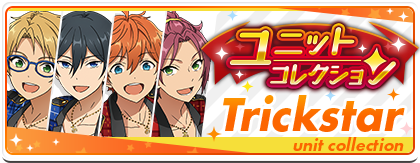 Trickstar Unit Collection Banner